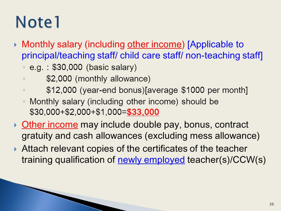 Note1 Monthly salary (including other income) [Applicable to principal/teaching staff/ child care staff/ non-teaching staff]